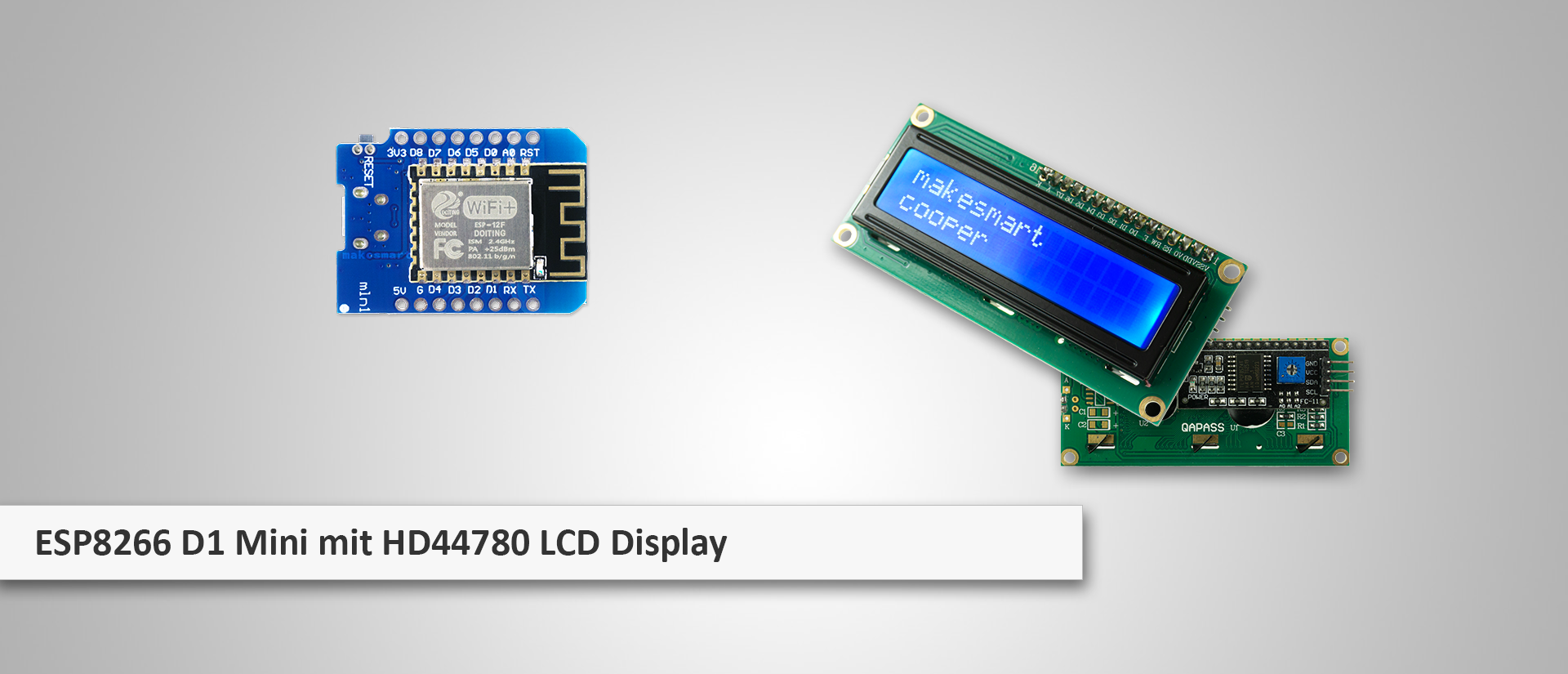 makesmart: LCD Display HD44780 I2C am ESP8266 D1 Mini