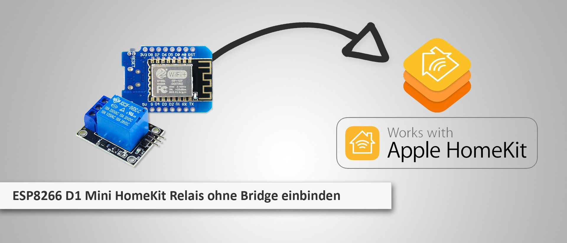 makesmart: ESP8266 D1 Mini als HomeKit Relais ohne Bridge - Tutorial